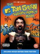 Tom Green: Subway Monkee Hour