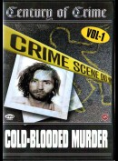 Century Of Crime: Cold-Blooded Murder