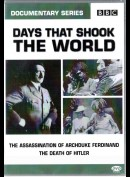 Days That Shook The World: The Assassination Of Archduke Ferdinand + The Death Of Hitler