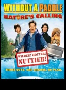 Without A Paddle 2: Natures Calling