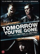 Tomorrow Youre Gone
