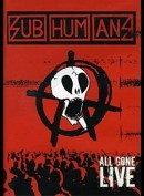 Subhumans: All Gone Live