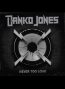 c2866 Danko Jones: Never Too Loud