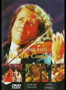 Andre Rieu: A Dream Come True